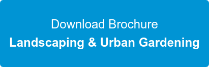 Download Brochure Landscaping & Urban Gardening